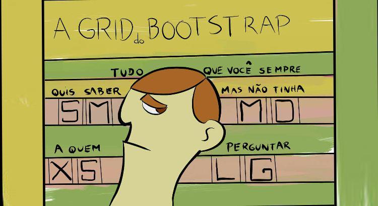 A Grid do Bootstrap Tudo que Voce Sempre-Quis Saber Mas Não Tinha a Quem -Perguntar